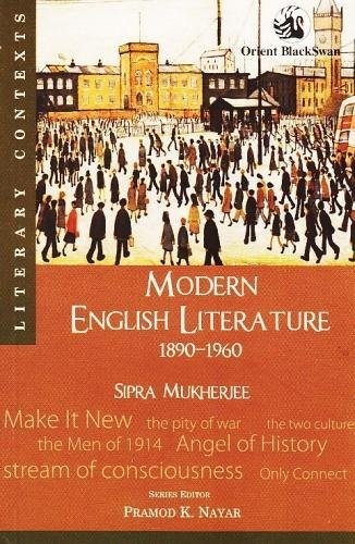 Modern English Literature, 1890–1960: edited by Sipra
