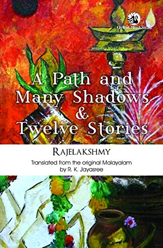 A Path and Many Shadows and Twelve: Rajelakshmy, R. K.