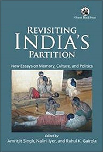 Revisiting India?s Partition: New Essays on Memory: Amritjit Singh Nalini