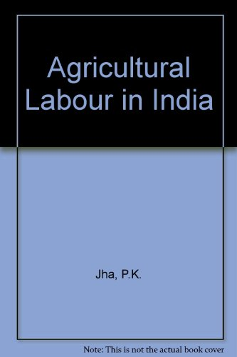 Agricultural Labour in India: P.K. Jha, P.