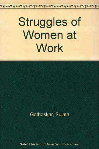 Struggles of Women at Work: Gothoskar, Sujata