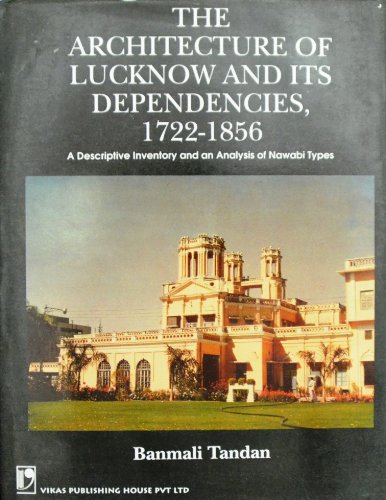 The Architecture of Lucknow and its Dependencies: Banmali Tandan