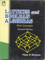 LATTICES & BOOLEAN ALGEBRAS - FIRST CONCEPTS: V K KHANNA