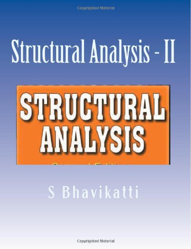 Structural Analysis - II: Second Edition: Bhavikatti, S S