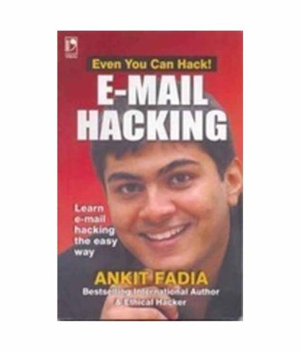 9788125918134: E-mail Hacking: Learn E-mail Hacking the Easy Way (Even You Can Hack!)