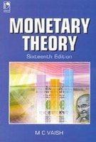 Monetary Theory (Sixteenth Edition): M C Vaish
