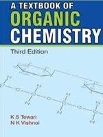 A TEXTBOOK OF ORGANIC CHEMISTRY - THIRD: TEWARI, K S