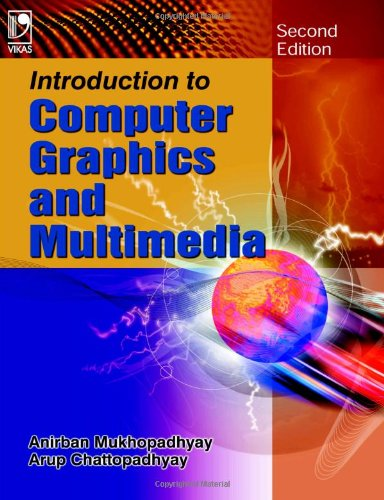 Introduction to Computer Graphics and Multimedia: Chattopadhyay