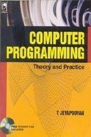 Computer Programming : Theory and Practice: T Jeyapoovan