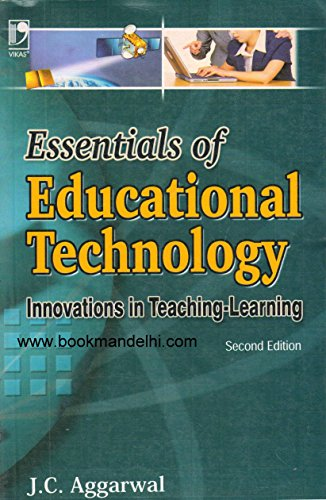 Essentials Of Educational Technology : Innovations in Teaching Learning: J C Aggarwal
