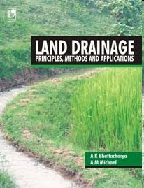 9788125927761: Land Drainage : Principles, Methods And Applications