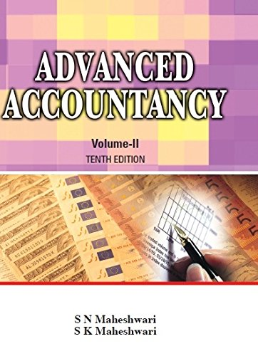 Advanced Accountancy, Volume 2 (Tenth Edition): S K Maheshwari,S N Maheshwari
