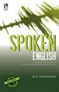 Spoken English: A Hands-On Guide to English: M C Sreevalsan