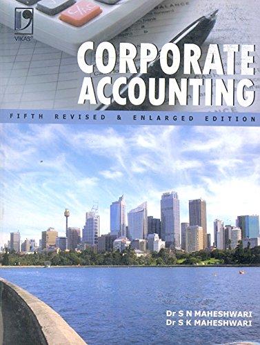 Corporate Accounting (Fifth Edition): S N Maheshwari,S K Maheshwari