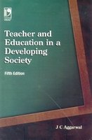 Teacher And Education In A Developing Society: J C Aggarwal