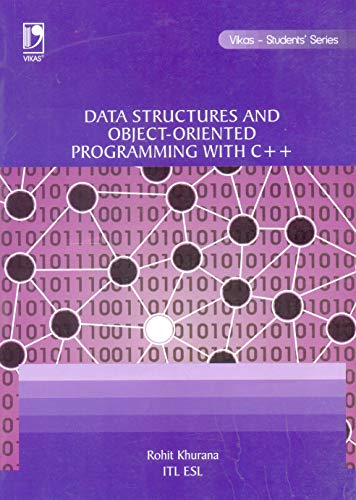 Data Structures And Object Oriented Programming With C++: Rohit Khurana