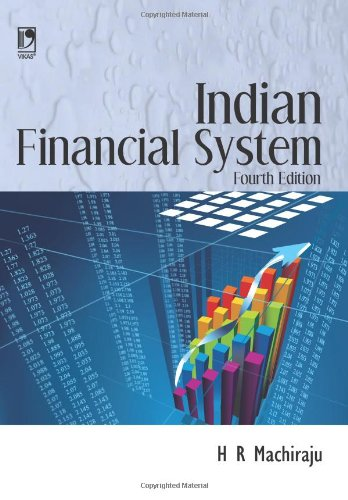 Indian Financial System (Fourth Edition): H R Machiraju
