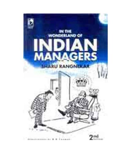 In the Wonderland of Indian Managers, (Second: Sharu Rangnekar
