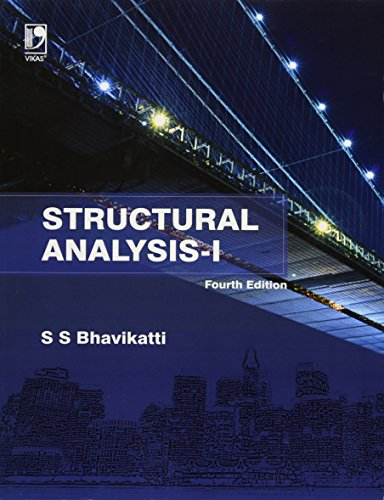 Structural Analysis-I (Fourth Edition): S.S. Bhavikatti