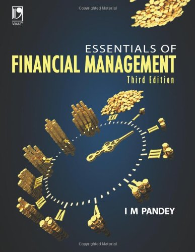 Essentials of Financial Management (Third Edition): I M Pandey