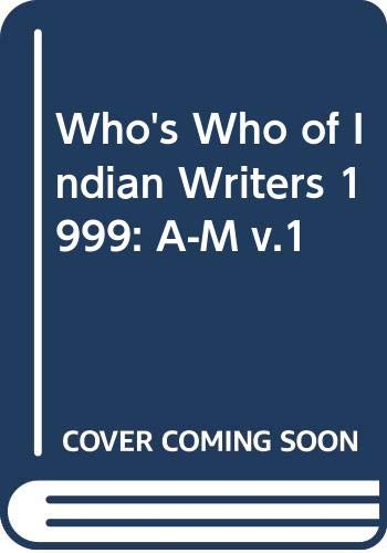 Who's Who of Indian Writers 1999: A-M: Sahitya Akademi
