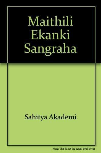 Maithili Ekanki Sangraha: Sahitya Akademi