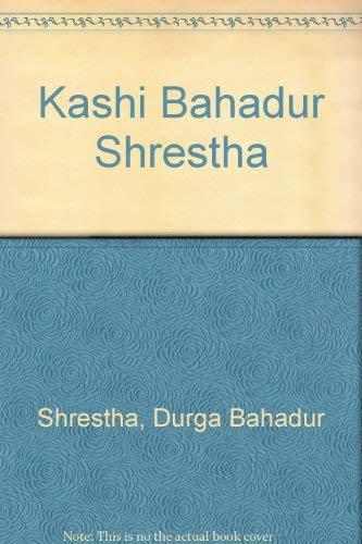 Kashi Bahadur Shrestha: Shrestha Durga Bahadur