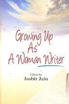 Growing Up as a Woman Writer: Jasbir Jain