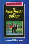 The Pilgrims Progress and Other Plays: A. Brandl & D.G. Mitchell (eds.)