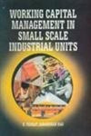 Working Capital Management in Small Scale Industrial: Rao K. Venkat