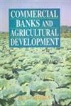 Commercial Banks and Agricultural Development: S.N. Misra