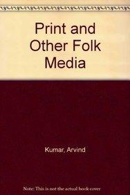 Vol 4: The Print and other Folk: Arvind Kumar (Ed.)