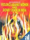 Encyclopaedia of Violence Against Women & Dowry: Kalpana Roy (Editor)