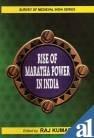 Rise Of Maratha Power In India: Raj Kumar