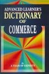 Advanced Learner`s Dictionary of Commerce: A Team of Experts