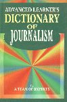 Advanced Learner`s Dictionary of Journalism: A Team of Experts