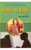 Women and Work: Raj Kumar (ed.)