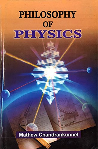 Philosophy of Physics: M. Chandrakunnel