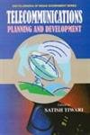 Telecommunications: Planning and Development: S.Tiwari (ed.)