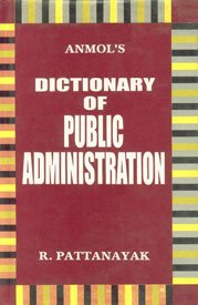 Dictionary of Public Administration: R. Pattanayak