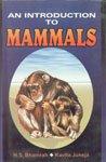 An Introduction to Mammals: H.S. Bhamrah,Kavita Juneja
