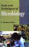 Tools and Techniques of Microbiology: S Sundara Rajan
