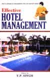 Effective Hotel Management: Y.P. Singh (ed.)