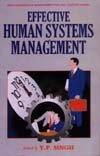 Effective Human Systems Management: Y.P. Singh (ed.)