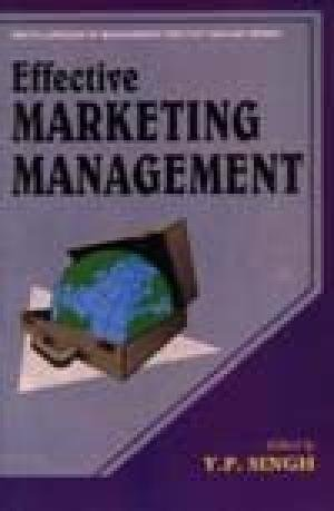 Effective Marketing Management: Y.P. Singh (ed.)
