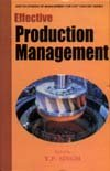 Effective Production Management: Y.P. Singh (ed.)