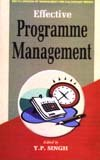 Effective Programme Management: Y.P. Singh (ed.)