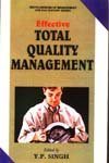 Effective Total Quality Management: Y.P. Singh (ed.)