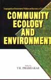 Community Ecology and Environment: V.K. Prabhakar