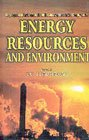 Energy Resources and Environment: V.K. Prabhakar